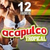 12 Favoritas by Acapulco Tropical