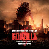 Godzilla: Original Motion Picture Soundtrack by Alexandre Desplat