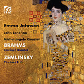 Brahms Clarinet Quintet & Zemlinsky Clarinet Trio by Emma Johnson