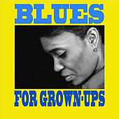 Blues for Grownups by Various Artists