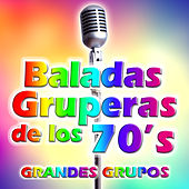 Baladas Gruperas de los 70's by Various Artists