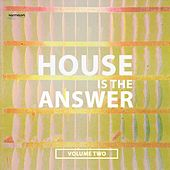 House Is the Answer, Vol. 2 (Upcoming Club House Anthems) by Various Artists