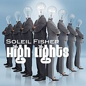 High Lights by Soleil Fisher