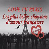 Les plus belles chansons d'amour françaises (Love in Paris) by Various Artists