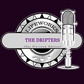 Lifeworks - The Drifters (The Platinum Edition) von The Drifters