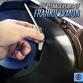 The Teenage Years of Frankie Lymon by Frankie Lymon and the Teenagers