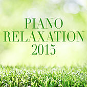 Piano Relaxation 2015 by Various Artists