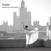 Walk Around the World (Remixes) by Crystin