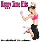 Happy Time Hits (Revisited Versions) by Various Artists
