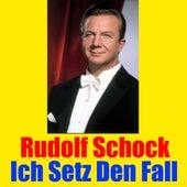 Ich Setz Den Fall by Rudolf Schock