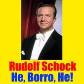 He, Borro, He! by Rudolf Schock