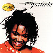 The Ultimate Collection: Gwen Guthrie by Gwen Guthrie