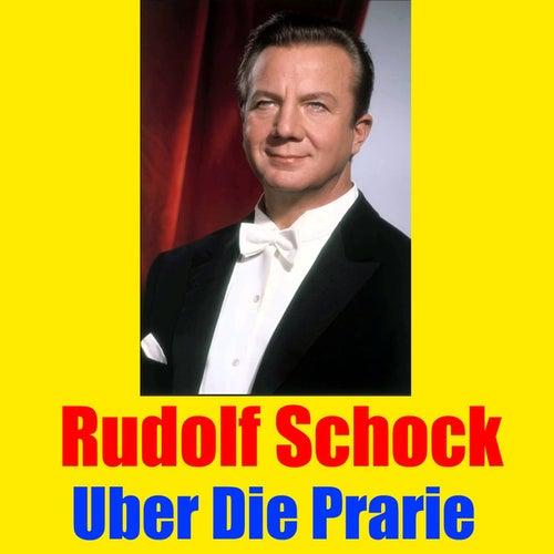 Uber die Prarie by Rudolf Schock