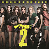 Pitch Perfect 2 by