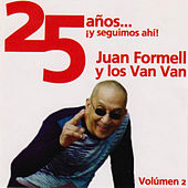 25 Años ¡Y Seguimos Ahi! Vol. 2 by Juan Formell