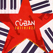 Cuban Latin Jazz by Various Artists