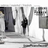 Pateras / Maierhof / Friedrich (Live) by Ensemble Phoenix Basel