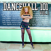 Dancehall 101 - Vol. 1 by Various Artists