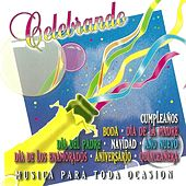 Celebrando Musica Para Toda Ocasion by Various Artists