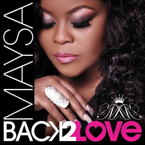 Back 2 Love by Maysa