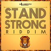 Stand Strong Riddim by Various Artists