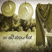 An Old Straw Hat by Various Artists