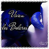 Vivan los Boleros, Vol. 3 by Various Artists