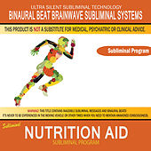 Nutrition Aid by Binaural Beat Brainwave Subliminal Systems