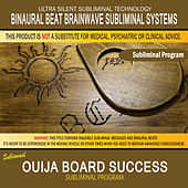 Ouija Board Success by Binaural Beat Brainwave Subliminal Systems