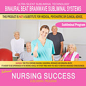 Nursing Success by Binaural Beat Brainwave Subliminal Systems