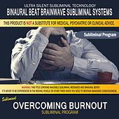 Overcoming Burnout by Binaural Beat Brainwave Subliminal Systems