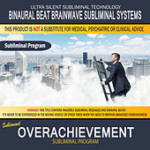 Overachievement by Binaural Beat Brainwave Subliminal Systems