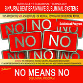 No Means No by Binaural Beat Brainwave Subliminal Systems