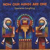 Now Our Minds Are One by Lawrence Laughing