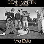 Dean Martin  Vita Bella Remastered by Dean Martin