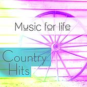 Music for Life: Country Hits by Various Artists