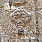 Charaktersketch by Wim Mertens