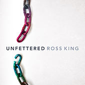 Unfettered by Ross King