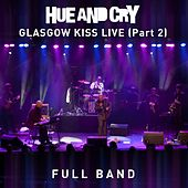 Glasgow Kiss Live - Full Band by Hue & Cry