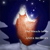 The Miracle In Me by Anita Skorgan