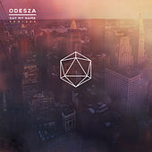 Say My Name Remixes by ODESZA