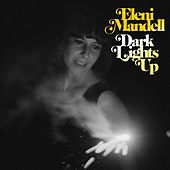 Dark Lights Up by Eleni Mandell