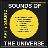 Soul Jazz Records Presents: Sounds Of The Universe: Art + Sound 2012-15 Vol.1 by Various Artists