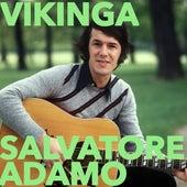 Vikinga by Salvatore Adamo