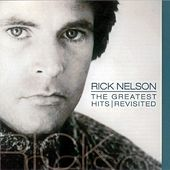 The Greatest Hits Revisited by Rick Nelson