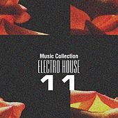 Music Collection. Electro House, Vol. 11 by Various Artists