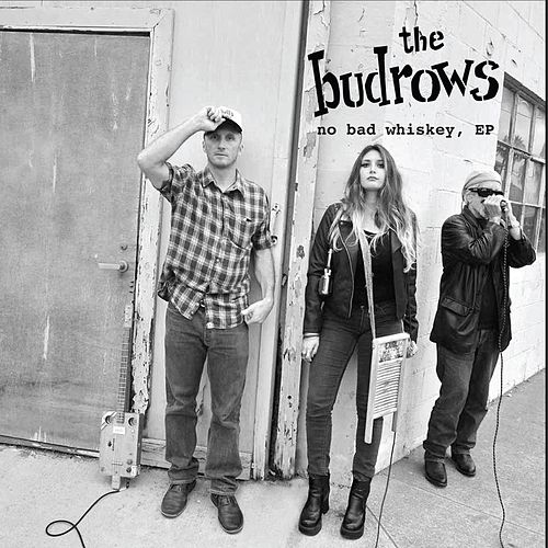 No Bad Whiskey - EP by The Budrows