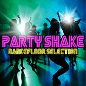 Party Shake (Dancefloor Selection) by Various Artists