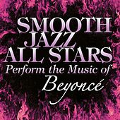 Smooth Jazz All Stars Perform the Music of Beyonce by Smooth Jazz Allstars
