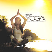 Hindu Yoga, Vol. 2 (Music for Meditation and Relaxation) by Various Artists